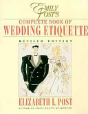 Emily Post's Complete Book of Wedding Etiquette Including Planner