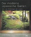 Der moderne japanische Garten. Von der Schönheit der Leere.