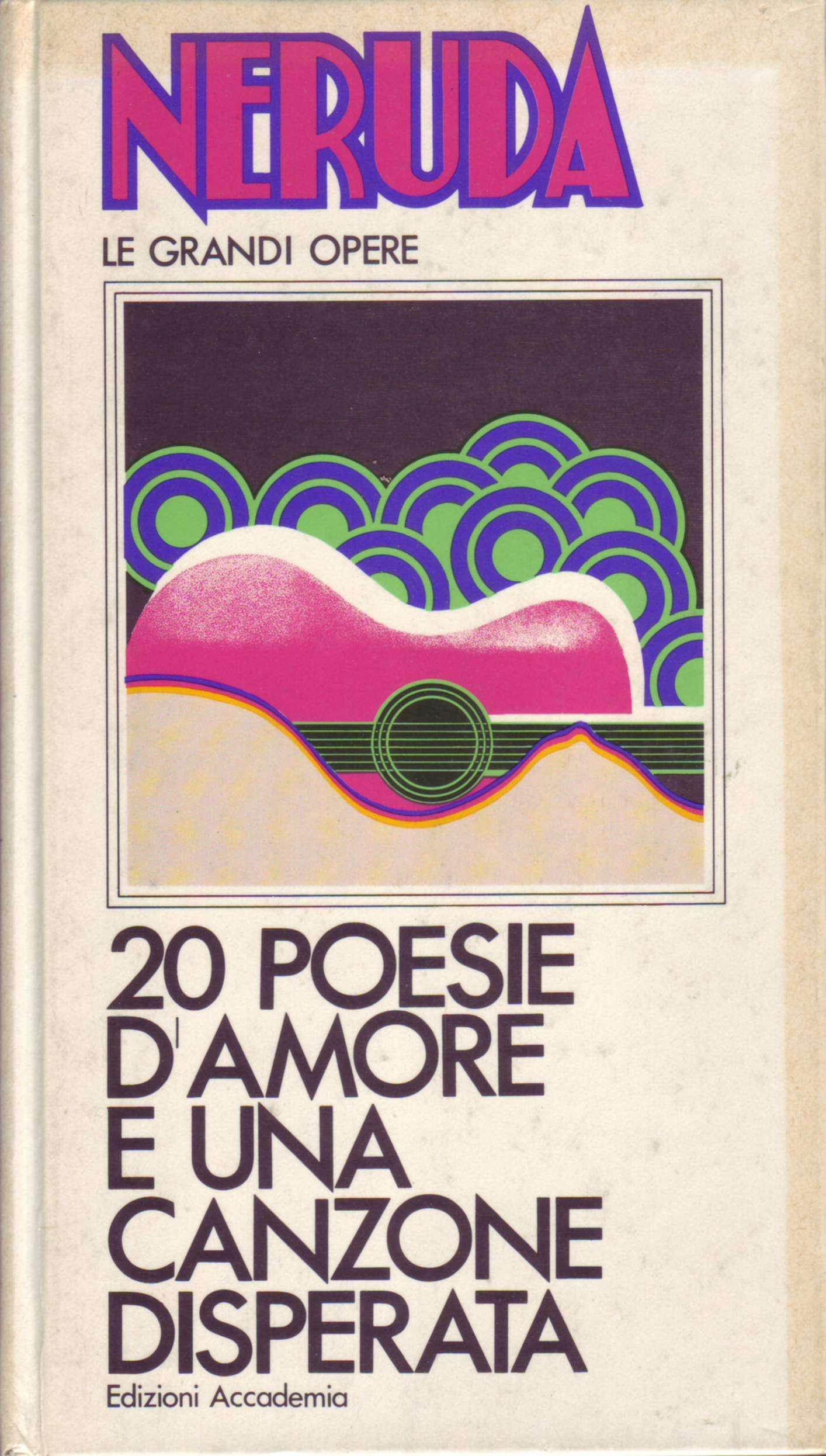 20 poesie d'amore e una canzone disperata