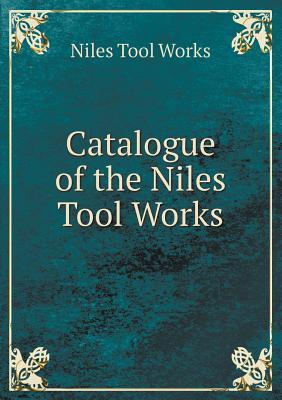 Catalogue of the Niles Tool Works