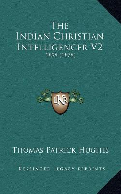 The Indian Christian Intelligencer V2