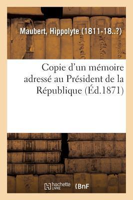 Copie d'un Mémoire Adresse au President de la Republique