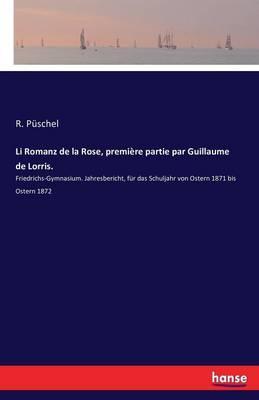 Li Romanz de la Rose, première partie par Guillaume de Lorris.