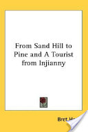 From Sand Hill to Pine and a Tourist from Injianny