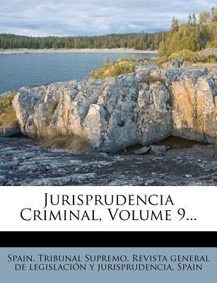 Jurisprudencia Criminal, Volume 9...