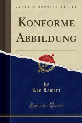 Konforme Abbildung (Classic Reprint)