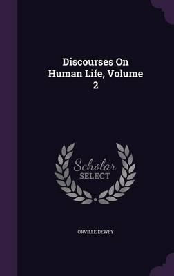 Discourses on Human Life, Volume 2