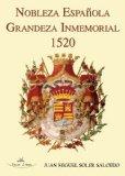 Nobleza española : grandeza inmemorial, 1520