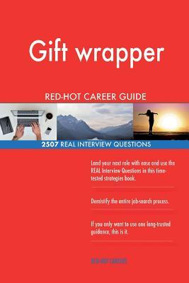 Gift wrapper RED-HOT Career Guide; 2507 REAL Interview Questions