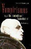Vampirismus oder die Sehnsucht nach Unsterblichkeit