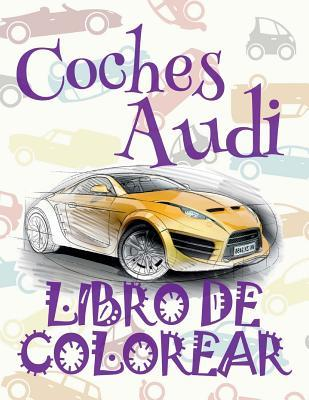Coches Audi Libro De Colorear/ Audi Cars Coloring Book