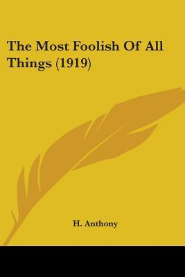 The Most Foolish Of All Things