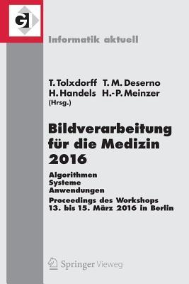 Bildverarbeitung Fur Die Medizin 2016