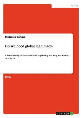 Do we need global legitimacy?