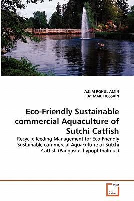 Eco-Friendly Sustainable commercial Aquaculture of Sutchi Catfish