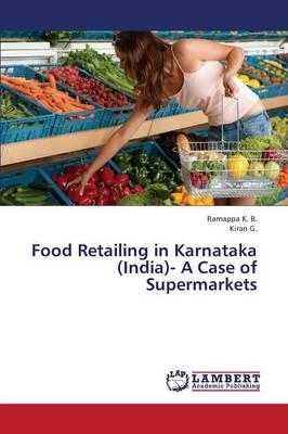 Food Retailing in Karnataka (India)- A Case of Supermarkets