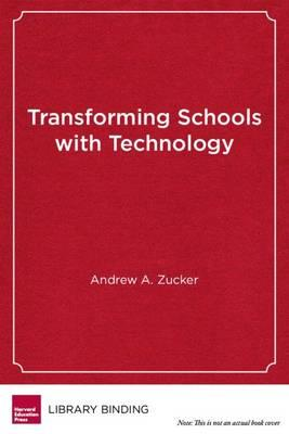 Transforming Schools with Technology