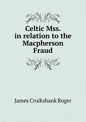 Celtic Mss. in Relation to the MacPherson Fraud