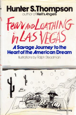 Fear and Loathing in Las Vegas; A Savage Journey to the Heart of the American Dream,