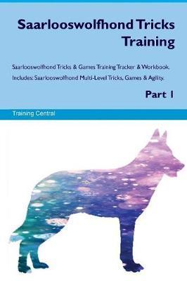 Saarlooswolfhond Tricks Training Saarlooswolfhond Tricks & Games Training Tracker & Workbook. Includes