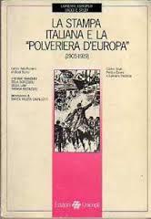 La stampa italiana e la «Polveriera d'Europa» (1905-1919)