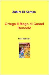 Ortega il mago di Castel Roncolo. Fiaba medievale