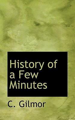 History of a Few Minutes