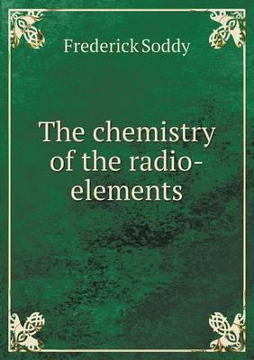 The Chemistry of the Radio-Elements