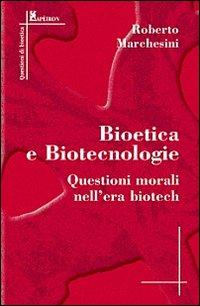Bioetica e biotecnol...
