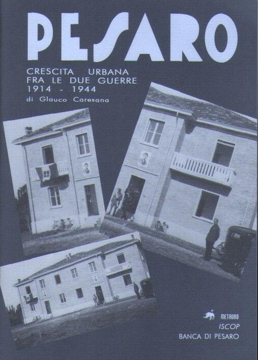 Pesaro - Crescita urbana fra le due guerre 1914-1944