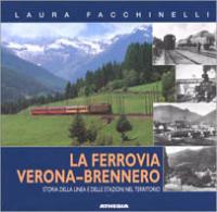 La ferrovia Verona-Brennero