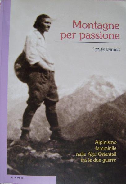 Montagne per passione. Alpinismo femminile nelle Alpi orientali tra le due guerre