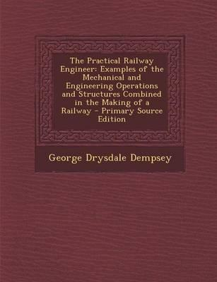 The Practical Railway Engineer