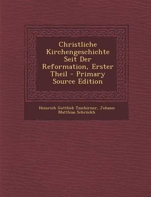 Christliche Kirchengeschichte Seit Der Reformation, Erster Theil