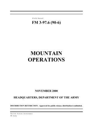 Field Manual Fm 3-97.6 Fm 90-6 - Mountain Operations, November 2000