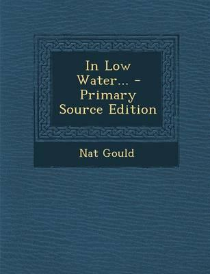 In Low Water... - Primary Source Edition