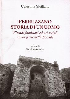 Ferruzzano. Storia di un uomo
