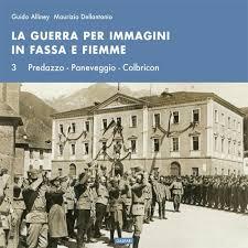 La guerra per immagini in Fassa e Fiemme - Vol. 3
