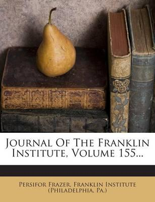 Journal of the Franklin Institute, Volume 155...