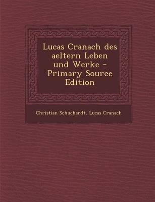 Lucas Cranach Des Aeltern Leben Und Werke