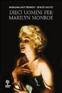 Dieci uomini per Marilyn Monroe