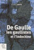 De Gaulle, les gaullistes et l'Indochine