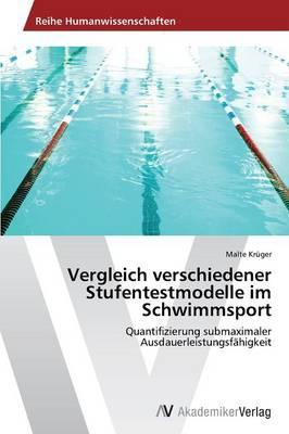 Vergleich verschiedener Stufentestmodelle im Schwimmsport