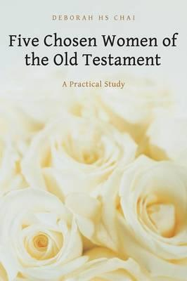 Five Chosen Women of the Old Testament