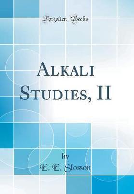 Alkali Studies, II (Classic Reprint)