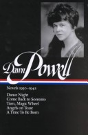 Dawn Powell Novels, 1930-1942: Dance Night; Come Back to Sorrento; Turn, Magic Wheel; Angels on Toas