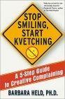 Stop Smiling, Start Kvetching