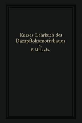 Kurzes Lehrbuch Des Dampflokomotivbaues