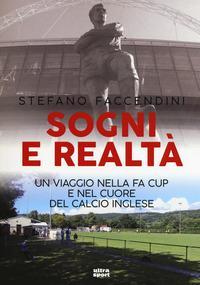 Sogni e realtà. Un viaggio nella FA Cup e nel cuore del calcio inglese