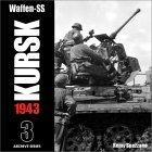 Waffen-SS KURSK 1943 Volume 3
